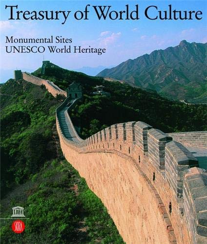Monumental Sites : Treasury of World Culture (Treasury of World Culture) by Valerio Terraroli