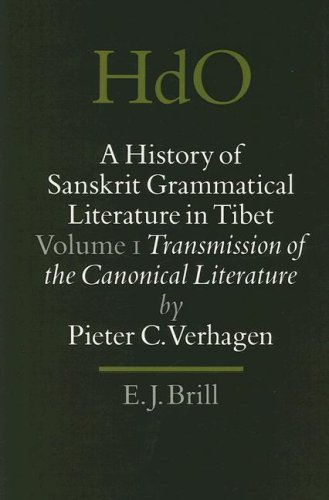 A History of Sanskrit Grammatical Literature in Tibet, Volume 1 Transmission of the Canonical Literature