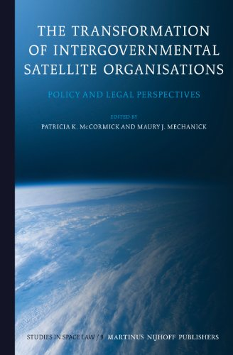 PDF The Transformation of Intergovernmental Satellite Organisations Policy and Legal Perspectives Studies in Space Law