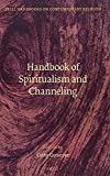 Handbook of Spiritualism and Channeling (Brill Handbooks on Contemporary Religion)