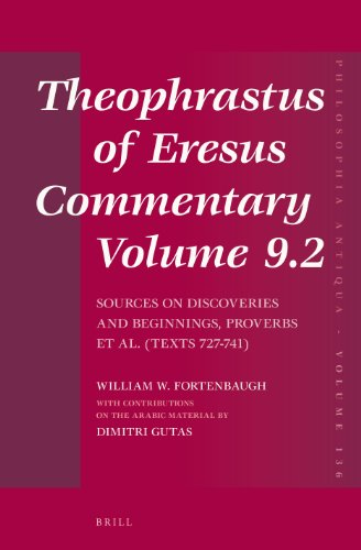 PDF Theophrastus of Eresus Commentary Volume 9 2 Sources on Discoveries and Beginnings Proverbs et al Texts 727 741 Philosophia Antiqua