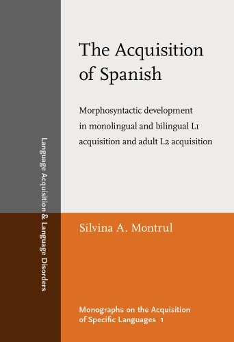 PDF The Acquisition of Spanish Morphosyntactic development in monolingual and bilingual L1 acquisition and adult L2 acquisition Language Acquisition and Language Disorders