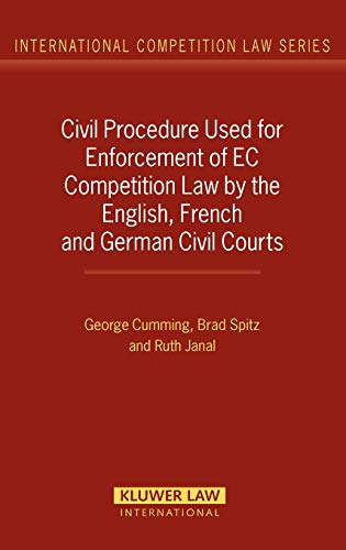 Civil Procedure Used for Enforcement of EC Competition Law by the English, French and German Civil Courts
