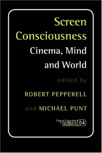 Screen Consciousness: Cinema, Mind and World (Consciousness, Literature and the Arts 4)