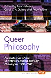 Queer Philosophy by  Raja Halwani, Carol V. A. Quinn, Andy Wible (Editors)