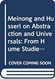 Meinong and Husserl on abstraction and universals: From Hume studies I to Logical investigations II (Studien zur Osterreichischen Philosophie) (Studien zur Osterreichischen Philosophie)