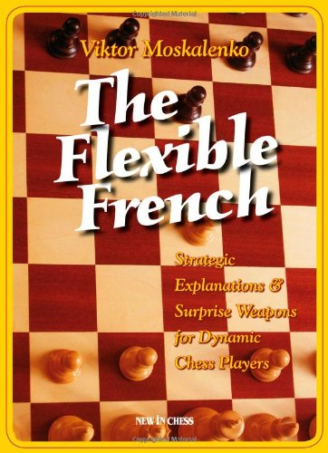 Flexible French: Strategic Explanations & Surprise Weapons for Dynamic Players