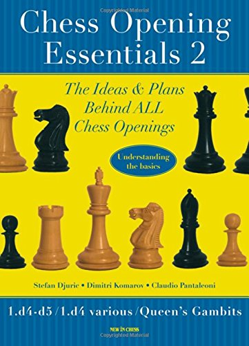 Chess Opening Essentials: 1.D4 D5 / 1.D4 Various / Queen's Gambits: 2 -- Stefan Djuric, Dimitri Komarov, Claudio Pantaleoni -- New in Chess