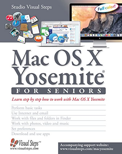 Mac OS X Yosemite for Seniors: Learn Step by Step How to Work with Mac OS X Yosemite (Computer Books for Seniors series) - Studio Visual Steps
