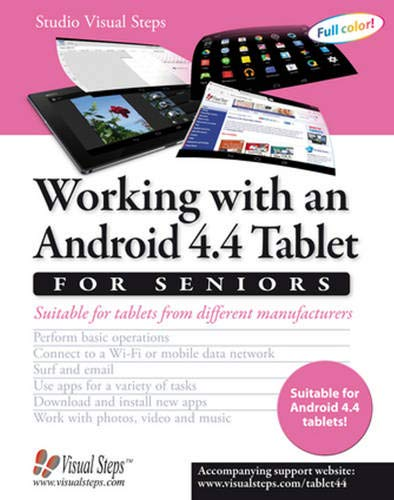 Working with an Android 4.4 Tablet for Seniors: Suitable for Tablets from Different Manufacturers (Computer Books for Seniors series) - Studio Visual Steps