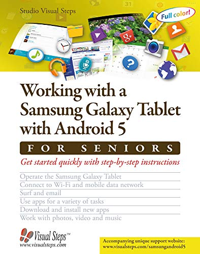 Working with a Samsung Galaxy Tablet with Android 5 for Seniors: Get started quickly with step-by-step instructions (Computer Books for Seniors series) - Studio Visual Steps