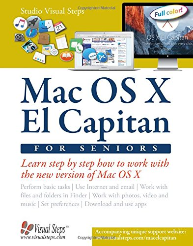 Mac OS X El Capitan for Seniors: Learn Step by Step How to Work with Mac OS X El Capitan (Computer Books for Seniors series) - Studio Visual Steps