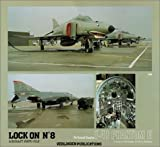 Lock On No.8 : McDonnell Douglas F-4E Phantom II