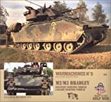 Warmachines # 5 : M2/M3 Bradley Infantry Fighting Vehicle, Cavalry Fighting Vehicle