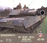 Warmachines #6: M1 - M1IP - M1A1 Abrams Main Battle Tank
