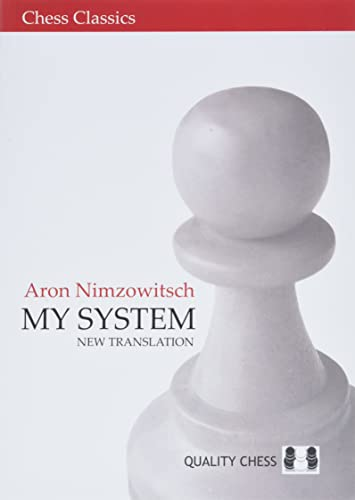 My System: A Chess Manual on Totally New Principles (Chess Classics)