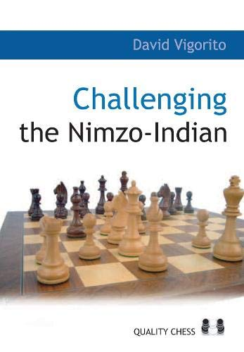 Challenging the Nimzo-Indian -- David Vigorito -- Quality Chess Europe AB   2007-06