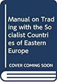 Manual on Trading with the Socialist Countries of Eastern Europe