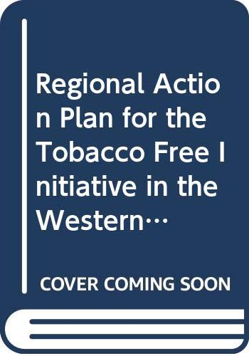 Regional Action Plan for the Tobacco Free Initiative in the Western Pacific...