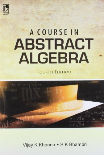 A COURSE IN ABSTRACT ALGEBRA,4ED