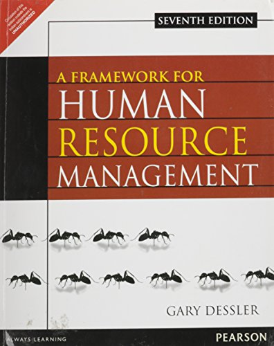 A FRAMEWORK FOR HUMAN RESOURCE MANAGEMENT 7ED