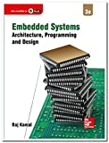 EMBEDDED SYSTEMS  - ARCHITECTURE, PROGRAMMING AND DESIGN