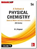 A TEXTBOOK OF PHYSICAL CHEMISTRY : States of Matter and Ions in Solution(SI Units) - Volume 1