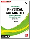 A TEXTBOOK OF PHYSICAL CHEMISTRY : Quantum Chemistry and Molecular Spectroscopy (SI Units) - Volume 4