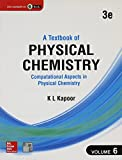 A TEXTBOOK OF PHYSICAL CHEMISTRY : Computational Aspects in Physical Chemistry - Volume 6