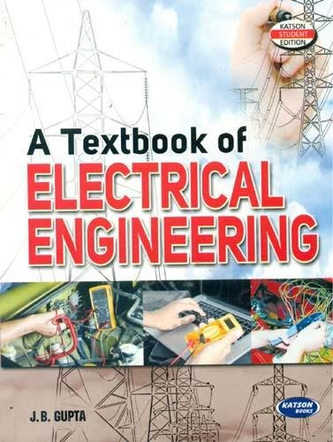 A TEXT BOOK OF ELECTRICAL ENGINEERING