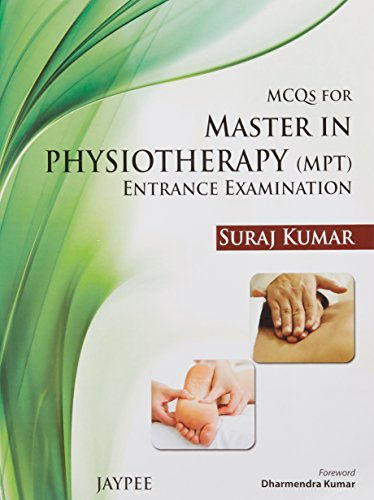 MCQS FOR MASTER IN PHYSIOTHERAPY ENTRANCE EXAMINATION 1ED.