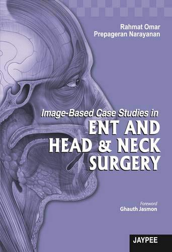 IMAGE-BASED CASE STUDIES IN ENT AND HEAD & NECK SURGERY   1ED.
