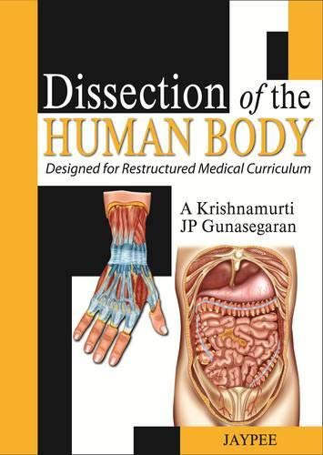 DISSECTION OF THE HUMAN BODY DESIGNED FOR RESTRUCTURED MEDICAL CURRICULUM  1ED.