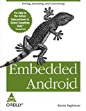 EMBEDDED ANDROID : PORTING, EXTENDING, AND CUSTOMIZING