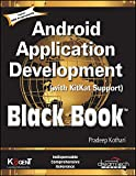 ANDROID APPLICATION DEVELOPMENT ( with KitKat Support ) BLACK BOOK
