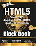 HTML5 BLACK BOOK : COVERS CSS3, JAVASCRIPT, XML, XHTML, AJAX, PHP AND JQUERY