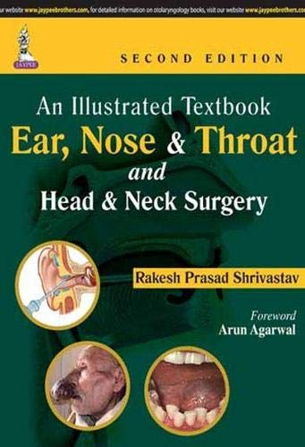 AN ILLUSTRATED TEXTBOOK EAR, NOSE & THROAT AND HEAD & NECK SURGERY,2ED