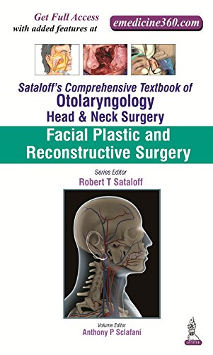 SATALOFF'S COMPREHENSIVE TEXTBOOK OF OTOLARYNGOLOGY: HEAD AND NECK SURGERY: FACIAL PLASTIC AND RECONSTRUCTIVE SURGERY (VOL. 3) 1ED.