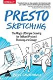 PRESTO SKETCHING : The Magic of Simple Drawing for Brilliant Product Thinking and Design