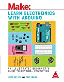 MAKE : LEARN ELECTRONICS WITH ARDUINO - An Illustrated Beginner's Guide to Physical Computing