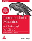 INTRODUCTION TO MACHINE LEARNING WITH R : RIGOROUS MATHEMATICAL MODELING