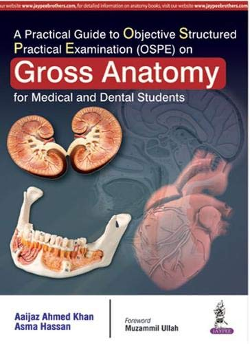 A PRACTICAL GUIDE TO OBJECTIVE STRUCTURED PRACTICAL EXA(OSPE)ON GROSS ANATOMY FOR MED.& DEN STUDENTS 1E