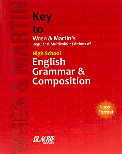 KEY TO WREN & MARTIN'S HIGH SCHOOL ENGLISH GRAMMAR & COMPOSITION (REGULAR & MULTICOLOUR EDITIONS )