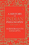 A HISTORY OF INDIAN PHILOSOPHY VOL - 3