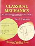 CLASSICAL MECHANICS ( for M.Sc. (Physics), B.Sc. (Honours), B.E., NET/JRF, GATE and Other Examinations )