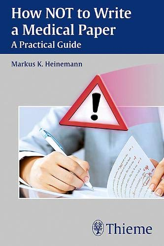 HOW NOT TO WRITE A MEDICAL PAPER A PRACTICAL GUIDE