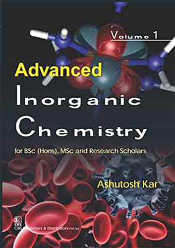ADVANCED INORGANIC CHEMISTRY VOL 1: FOR BSC (HONS) MSC AND RESEARCH SCHOLARS (PB)
