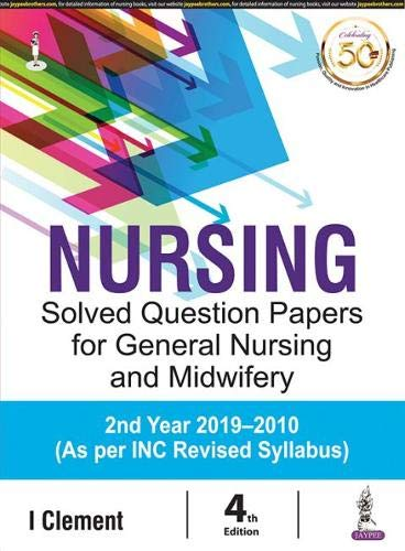 NURSING SOLVED QUESTION PAPERS FOR GENERAL NURSING AND MIDWIFERY 2ND YEAR 2019-2010 (AS PER INC REVISED SYLLABUS)