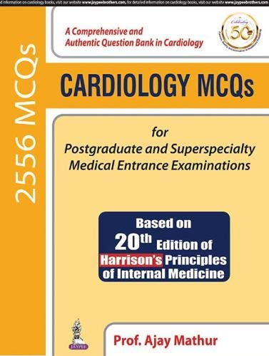 Cardiology MCQs  FOR POSTGRADUATE AND SUPERSPECIALTY MEDICAL ENTRANCE EXAMINATIONS (PB)