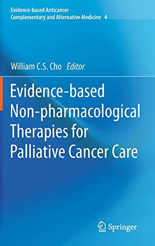 Evidence-based non-pharmacological therapies for palliative cancer care / William C.S. Cho, editor.